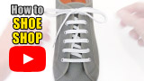 Watch video: How to Shoe Shop Lace your shoes
