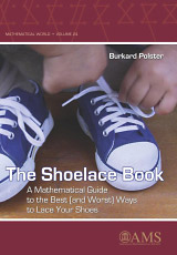 The Shoelace Book: A Mathematical Guide to the Best (And Worst) Ways to Lace Your Shoes